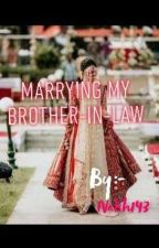 Marrying my brother-in-law by nabeeh143