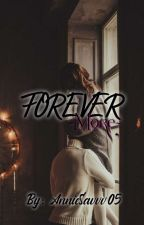 Forever more (Completed)  by AnnieSavvv05