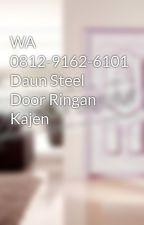 WA 0812-9162-6101 Daun Steel Door Ringan Kajen by steeldoorjbs