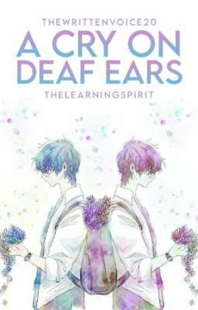 A Cry On Deaf Ears(Coming Soon) by TheLearningSpirit