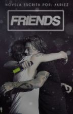 Friends |L.S| OS © by xKrizz