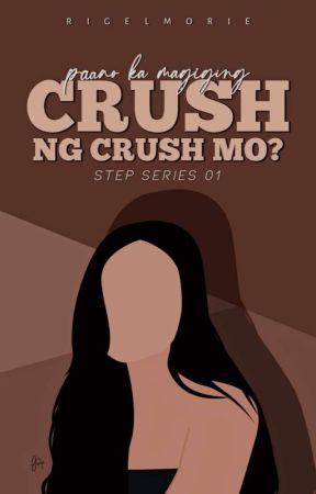 Paano Ka Magiging Crush Ng Crush Mo? by RigelMorie