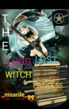 The Long Lost  Witch Princess by msarile03