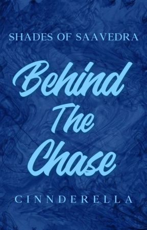 Shades Of Saavedra #9: Behind The Chase by cinnderella