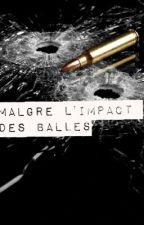 Malgres L'Impact des Balles. by Pepiitaya