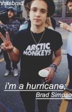 I'm a hurricane|| Brad Simpson by nightmarebradley
