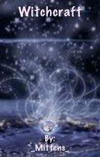 Witchcraft spells by _Mittens_