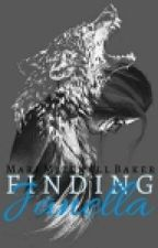 Finding Janella - Book 2 - Completed and editing. by MariMitchellBaker