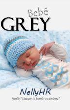 Bebé Grey: Parte I by NellyHR