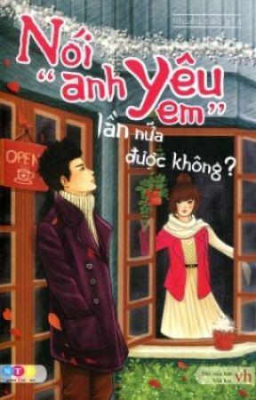 """Nói """"Anh yêu em"""" lần nữa, được không !!? - Shino by ShinoBerry"""