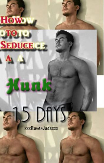 How to Seduce a Hunk in 15 Days [Completed]