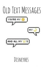 Old Text Messages // L.S. by Disneyhes