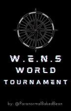 W.E.N.S WORLD TOURNAMENT by ParanormalBakedBean