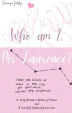 Who Am I, Mr Laurence?   -Theodore Laurence by dominique_malfoy