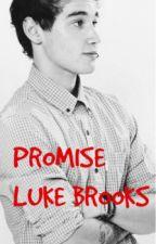 Promise (Janoskians fanfiction (Luke brooks) by Perfection_xoxoxo