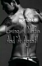 Loving a Mafia And an Agent! (boyxboy) by YorTzekai