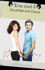 You & I (A Niall Horan and Selena Gomez fanfiction love story) by cotton_candy99