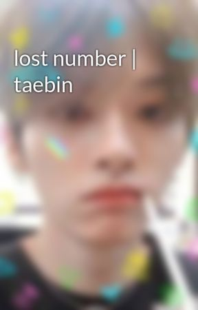 lost number | taebin by minniescafe