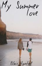 My Summer Love by Blair_Hunter1