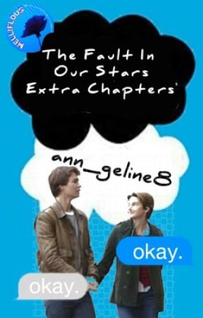 Extra Chapters for TFIOS by ann_geline8