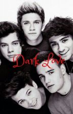 Dark Love(One Direction Vampire Fanfic) by Maddiebaehoran
