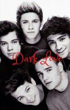 Dark Love(One Direction Vampire Fanfic) by Maddiebaehoran