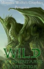Wild (An Inheritance Fanfiction) by Pennator