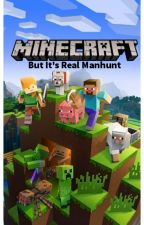 Minecraft, But It's Real Manhunt by AUcrafter