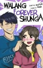 Walang Forever, Shunga! by ARVINGERS