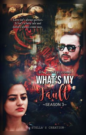 What's My Fault Season-3(Coming Soon) by RoseyBloom4