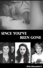 Since You've Been Gone (One Direction Fan Fiction) by My1DBucketlist12