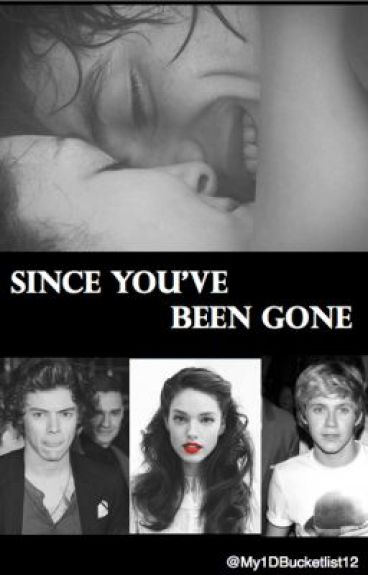 Since You've Been Gone (One Direction Fan Fiction)