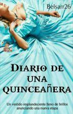 Diario de una quinceañera  by Belsarr26