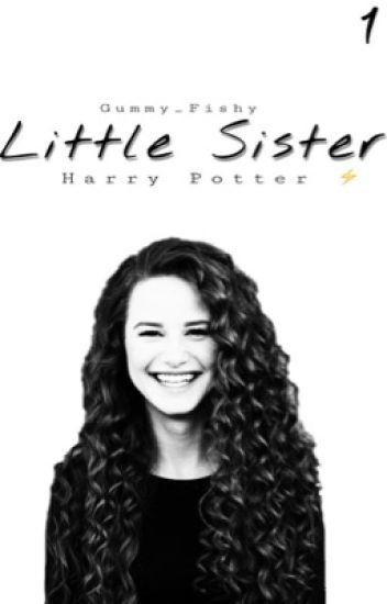 Little Sister | Harry Potter Fanfiction | - JJ ✨ - Wattpad