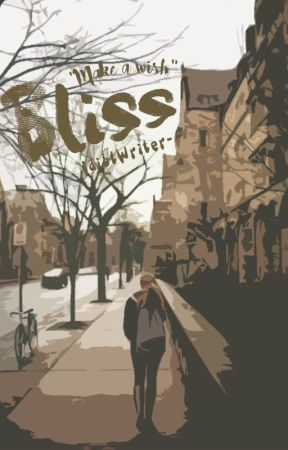 Bliss by IdiotWriter-