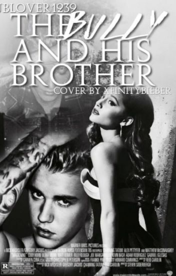 The bully and his brother  (Justin bieber and Ariana grande)