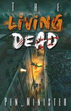 The Living Dead by TastelessFlower