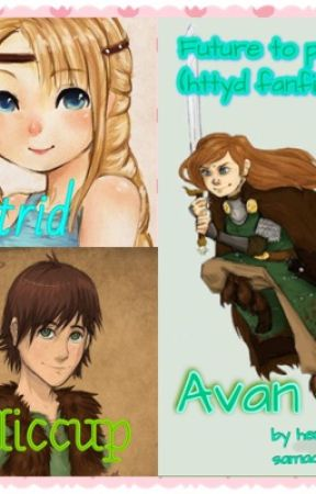 from future to past (httyd fanfic) - OUR DAUGHTER