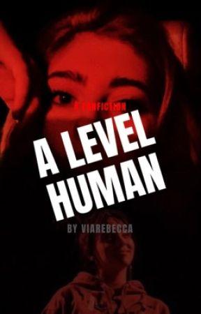 A Level Human by viarebecca