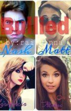 Bullied (A Matthew Espinosa  & Nash Grier Fan-Fiction) by Raileana