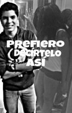 Prefiero Decírtelo Así (Gemeliers) PAUSADA!!! by jdomstories