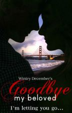 Goodbye, my beloved by WintryDecember