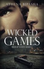 Wicked Games (Bishop Mafia Series 1) by AthenaBipasha