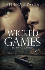 Wicked Games (Bishop Mafia Series 1) by J_Malhotra