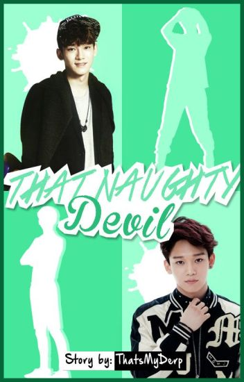 That Naughty Devil [Chen FF]