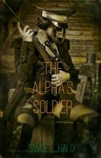 The Alpha's Soldier(On Hold) by sweet_halo