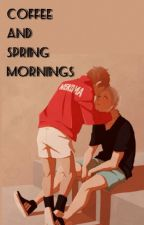 Coffee and Spring Mornings  ~YakuLev~ by HumanTangerine04