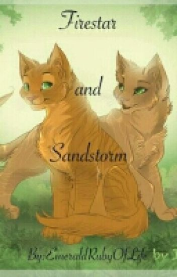 Firestar and Sandstorm - Arianna - Wattpad