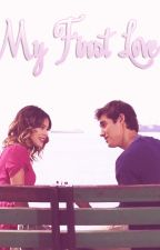 My First Love [A Leonetta Fanfiction] by ViolettaAndLeon