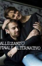 ALLEGIANT~FINALE ALTERNATIVO by noorhelm_